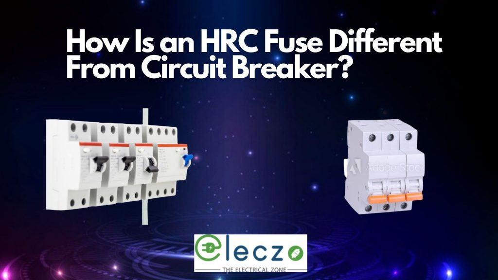 Hrc Fuse different from circuit breaker
