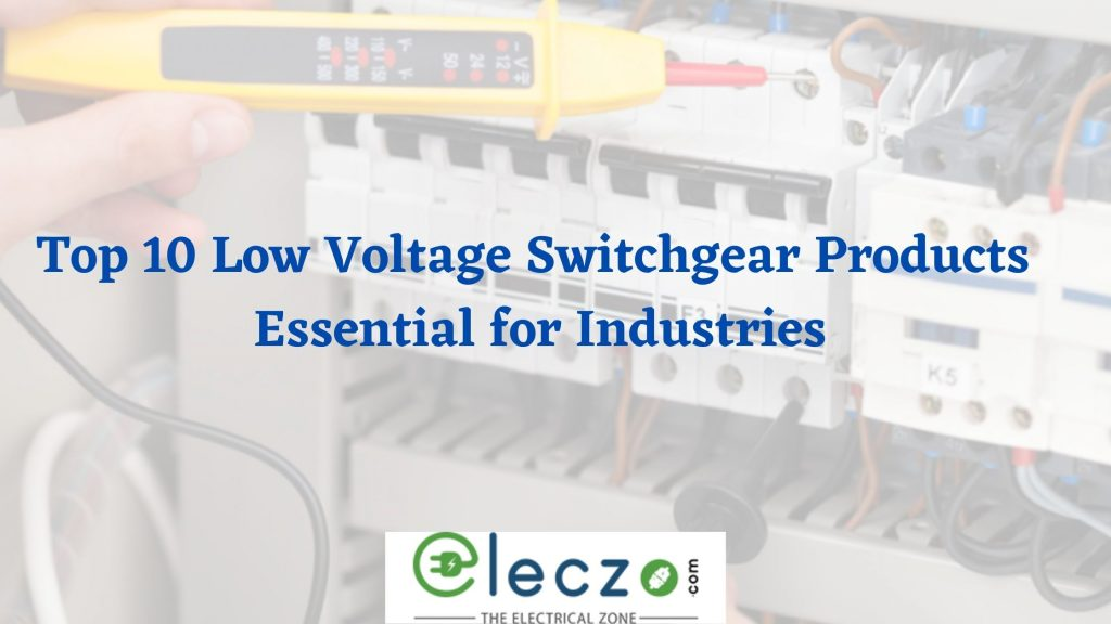 top-10-low-voltage-switchgear-products