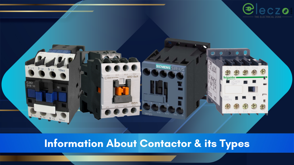 More Information About Contactor and Its Types