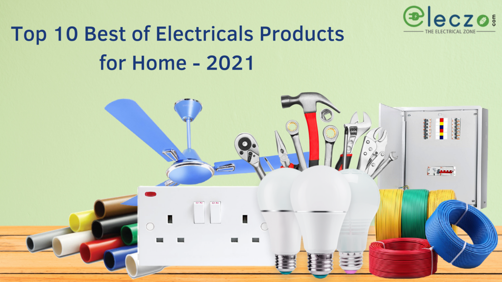 Top 10 Best of Electrical Products for Home for 2021
